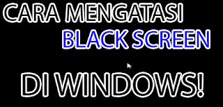 7 Cara Mengatasi Layar Hitam ( Black Screen) pada Laptop Windows Paling Mudah