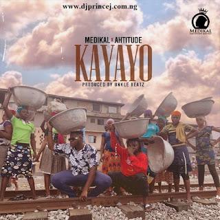 Download Medikal ft. Ahtitude - Kayayo (prod. Unkle Beatz) Mp3