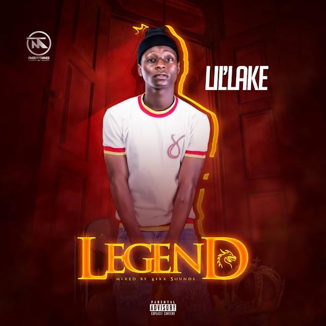 MUSIC: Lil'lake - Legend | @iamlillake