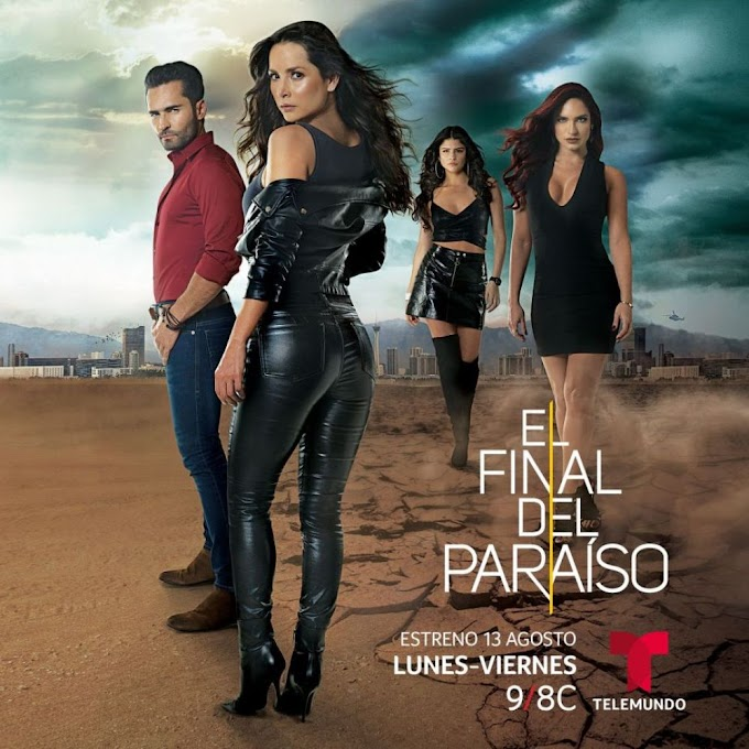 El Final Del Paraíso Capítulo 04 Viernes 16 de Agosto del 2019