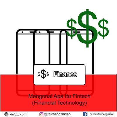 Mengenal Apa Itu Fintech (Financial Technology) dan Kegunaannya