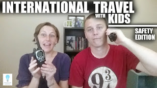 International Travel w Kids - Safety version (Episode 68)