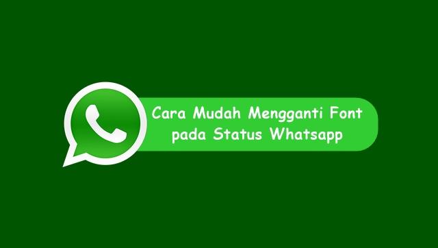 Cara Mudah Mengganti Font pada Status Whatsapp