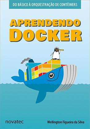 Dica de leitura - Apdrendendo o Docker Do básico a Orquestração de Containers