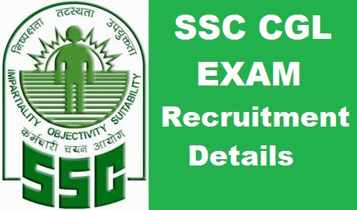 SSC : CGL Recruitment Exam Details