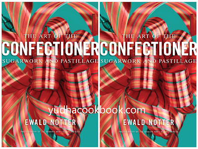 download ebook The Art of the Confectioner: Sugarwork and Pastillage