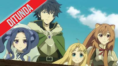 Kenapa Anime Tate no Yusha Season 2 Ditunda?