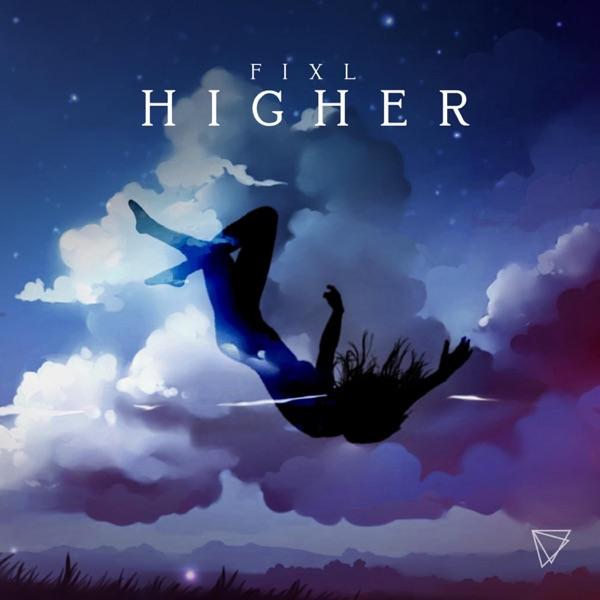 FIXL – Higher – Single