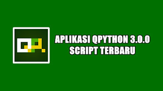 Download Aplikasi QPython 3.0.0 & Script All SC Terbaru 2020 [100% Work]