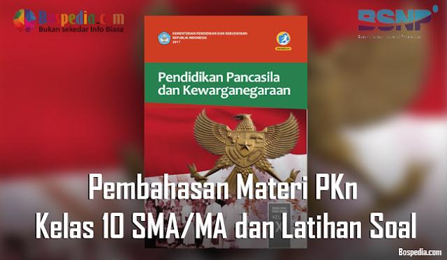 Pembahasan Materi PKn Kelas 10 SMA/MA dan Latihan Soal
