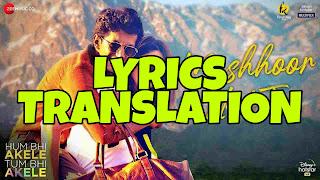 Mashhoor Hai Tu Lyrics in English   With Translation   – Hum Bhi Akele Tum Bhi Akele