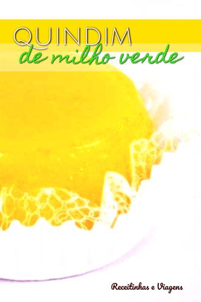 Receita de quindim de milho verde doce com ovos