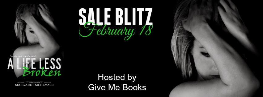 Sale Blitz for A Life Less Broken by Margaret McHeyzer!!!