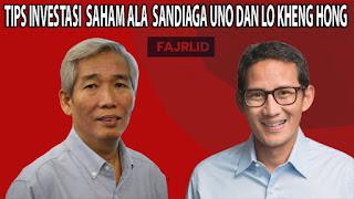 Tips Investasi Saham Ala Sandiaga Uno dan Lo Kheng Hong