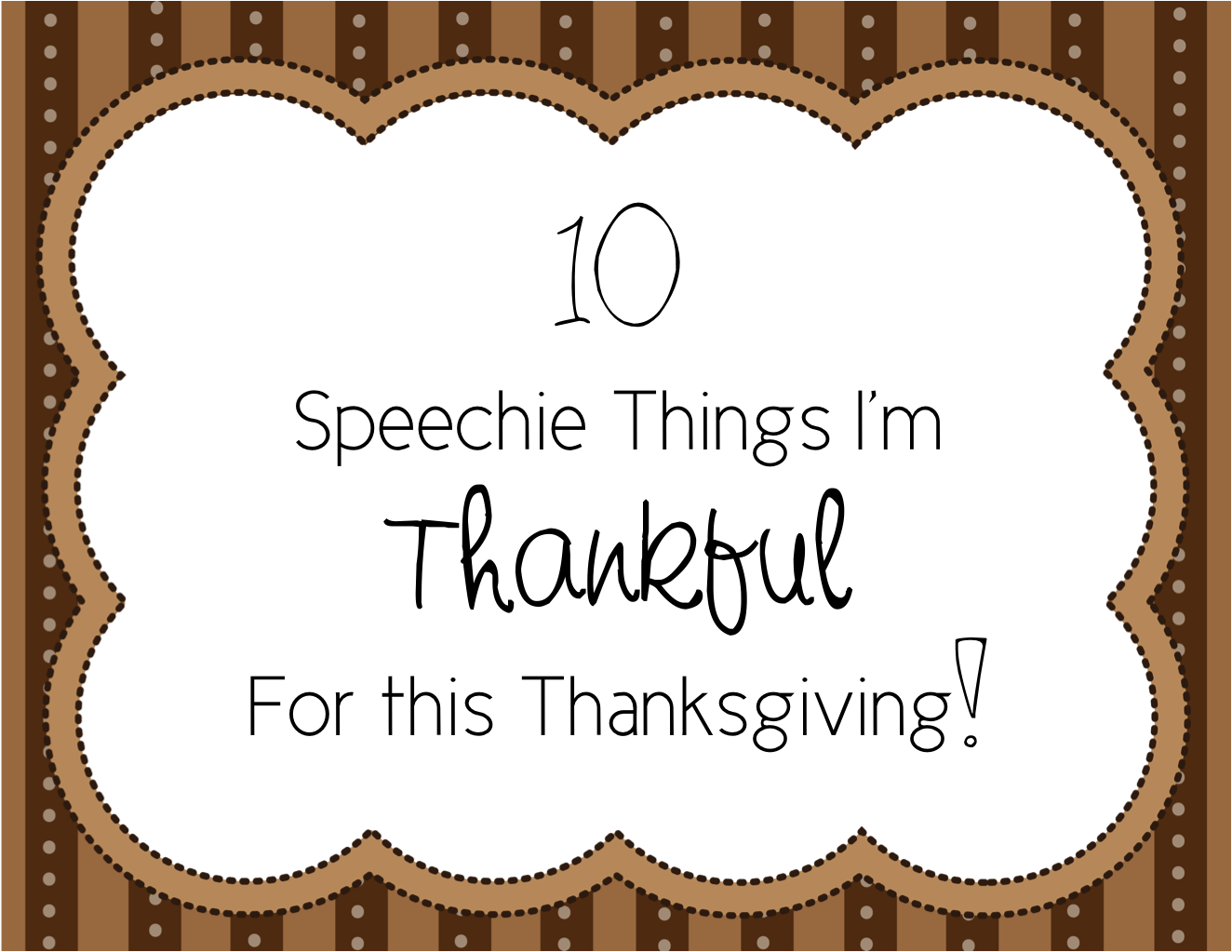 Busy Bee Speech 10 Speechie Things I M Thankful For
