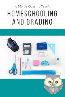 text: Homeschool and Grading; A Mom's Quest to Teach; owl clipart; photo of school supplies