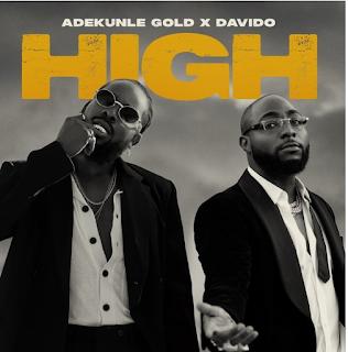 Download Music Mp3:- Adekunle Gold Ft Davido – High