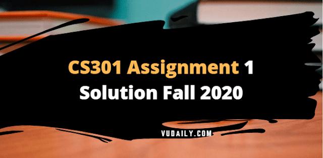 Cs301 Assignment No.1 Solution Fall 2020