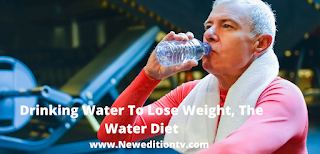https://www.neweditiontv.com/2021/09/drinking-water-to-lose-weight-water-diet.html