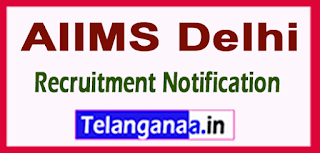 AIIMS All India institute of medical science Delhi Recruitment Notification 2017