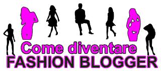 Come essere un Fashion Blogger