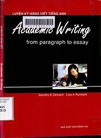 Luyện Kỹ Năng Viết Tiếng Anh - Academic Writing - From Paragraph To Essay - Dorothy E Zemach