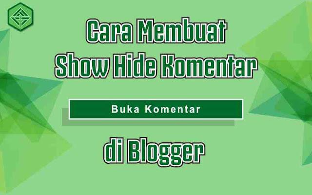 Cara Mudah Membuat Show Hide Komentar Blogger