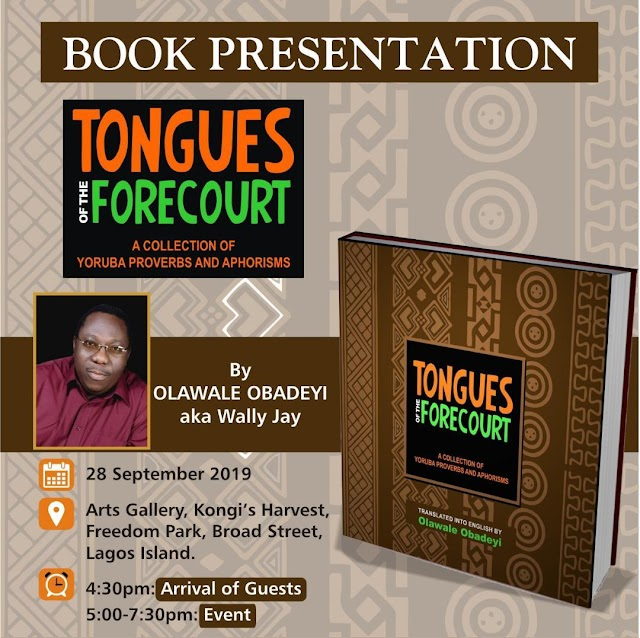 Nigerians To Pay Last Respect As Presentation Of 'Tongues of the Forecourt'  by Olawale Obadeyi Is Set For Release