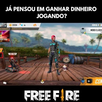 GANHE DINHEIRO JOGANDO FREE FIRE