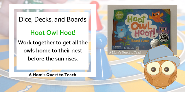 Text: Dice, Decks, and Boards: Hoot Owl Hoot! Work together to get all the owls home to their nest before the sun rises; A Mom's Quest to Teach; owl clipart; cover of Hoot Owl Hoot