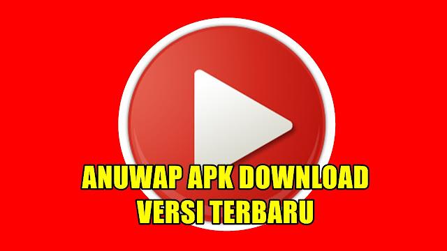 Anuwap Apk Download Terbaru 2020