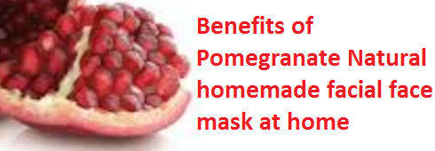 Benefits of Pomegranate Natural homemade facial face mask at home