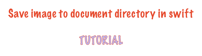 Save image to document directory in swift - Tutorial