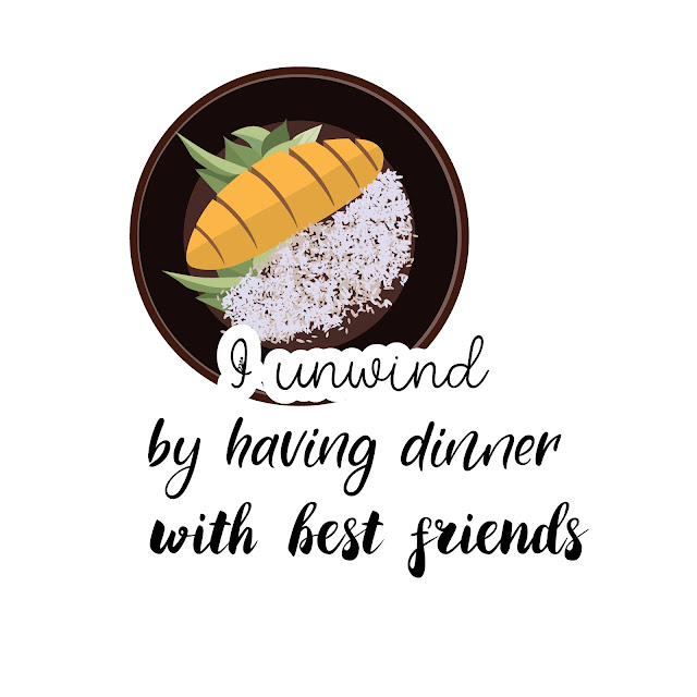 I unwind by having dinner with best friends