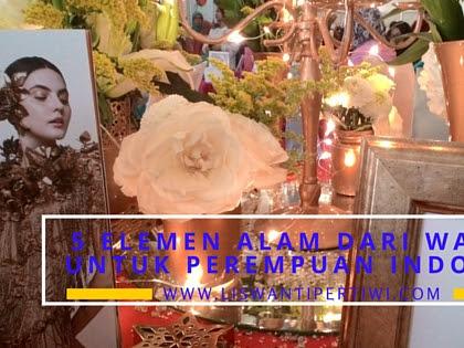 5 Elemen Alam Dari Wardah Untuk Perempuan Indonesia