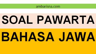 Soal Ulangan Pawarta Basa Jawa