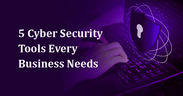 5 Cybersecurity Tools Every Business Needs to Know