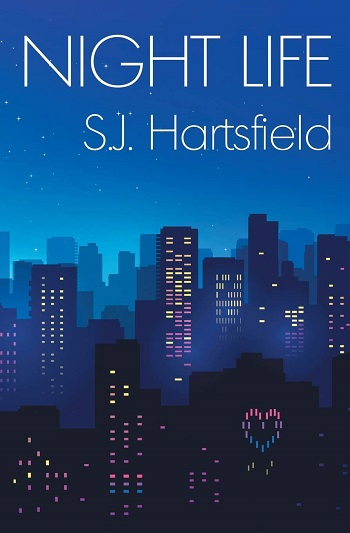 Night Life by S.J. Hartsfield