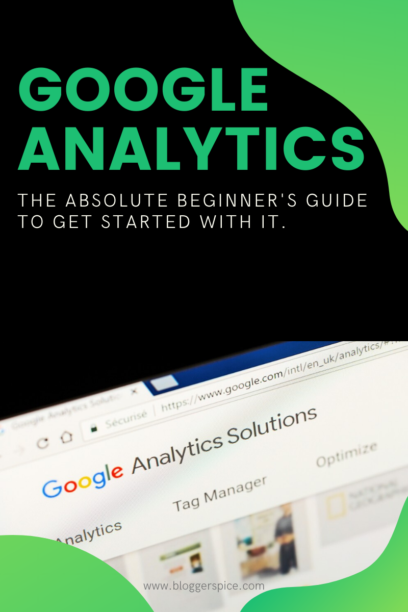 The Absolute Beginner's Guide to Get started with Google Analytics