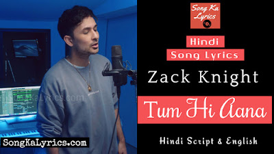 tum-hi-aana-lyrics-zack-knight