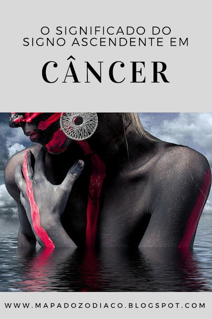 significado do signo ascendente em câncer