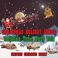 Christmas Holiday Cheer - Tattletale Titter Tizzy Tale by Stephen Cherokee Drury