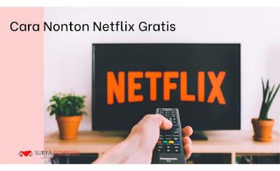 5 Cara Nonton Netflix Gratis Paling Mudah