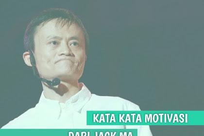 85 Kata-Kata Motivasi Bijak Jack Ma Yang Akan Merubah Mindset Kamu