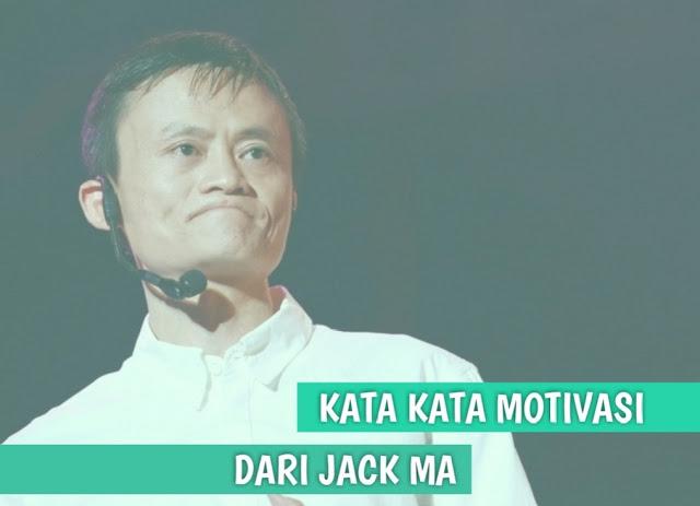 kata kata motivasi bijak jack ma