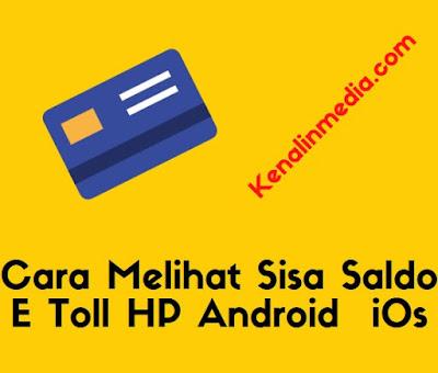 Cara Melihat Sisa Saldo E Toll di HP Android iOs