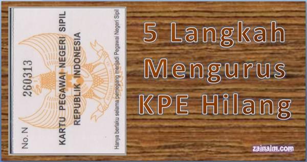 5 langkah untuk mengurus KPE yang hilang