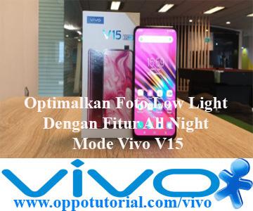 Optimalkan Foto Low Light Dengan Fitur All Night Mode Vivo V15