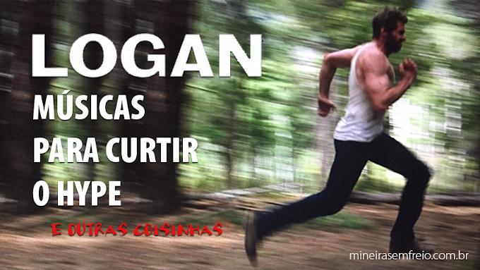 Logan - 3 músicas para embalar o hype