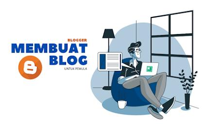 Membuat Blog Untuk Pemula | Blogger